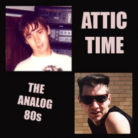 Attic Time - The Analog 80s